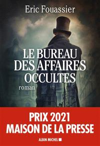 Le bureau des affaires occultes. Volume 1