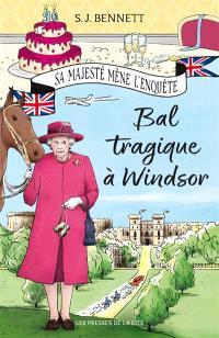 Sa Majesté mène l'enquête, Bal tragique à Windsor