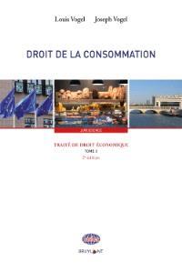 Traité de droit économique. Volume 3, Droit de la consommation