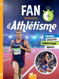Fan d'athlétisme : origines, athlètes, compétitions, règles...