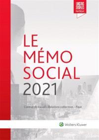 Le mémo social 2021 : contrat de travail, relations collectives, paye