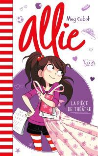 Allie. Volume 4, La pièce de théâtre