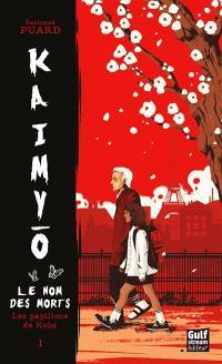 Kaimyo : le nom des morts. Volume 1, Les papillons de Kobé