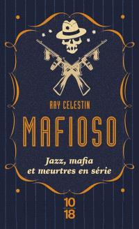 Mafioso : jazz, mafia et meurtres en série