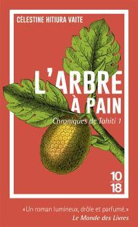Chroniques de Tahiti. Volume 1, L'arbre à pain