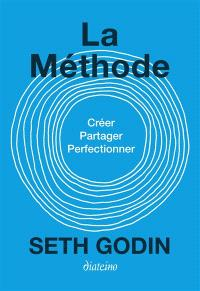 La méthode : créer, partager, perfectionner