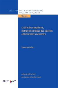 La directive européenne, instrument juridique des autorités administratives nationales