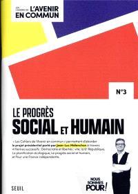 Les cahiers de l'avenir en commun. Volume 3, Le progrès social et humain