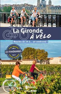 La Gironde à vélo : boucles de 2 h à... un week-end !