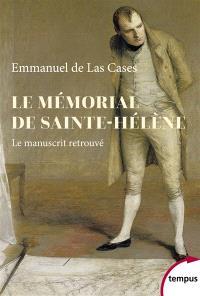 Le mémorial de Sainte-Hélène : le manuscrit retrouvé