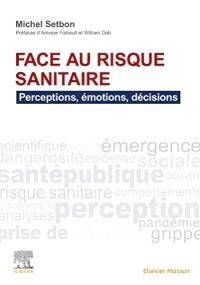 Face au risque sanitaire : perceptions, émotions, décisions