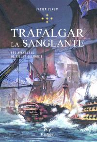 Les aventures de Gilles Belmonte. Volume 5, Trafalgar la sanglante