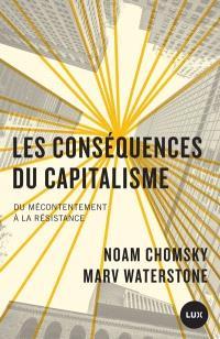 Les conséquences du capitalisme  : Du mécontentement à la résistance