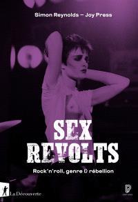 Sex revolts : rock'n'roll, genre & rébellion