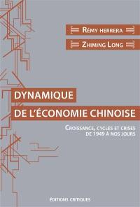 Dynamique de l'économie chinoise : croissance, cycles et crises de 1949 à nos jours