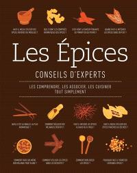 Les épices : conseils d'experts : les comprendre, les associer, les cuisiner tout simplement