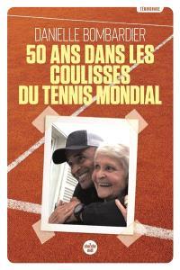 50 ans dans les coulisses du tennis mondial : témoignage
