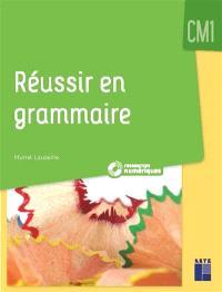 Réussir en grammaire CM1