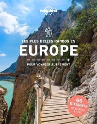 Les plus belles randonnées en Europe : pour voyager autrement : 45 destinations, 40 itinéraires détaillés