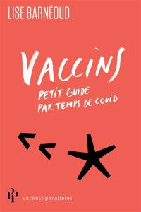 Vaccins : petit guide par temps de Covid