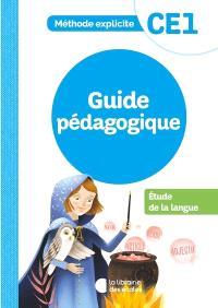 Etude de la langue, CE1 : méthode explicite : guide pédagogique