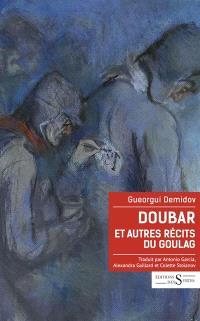 Doubar : et autres récits du goulag