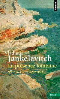 La présence lointaine : Albeniz, Séverac, Mompou