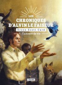 Les chroniques d'Alvin le Faiseur. Volume 5, Flammes de vie