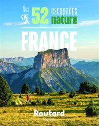 Nos 52 escapades nature en France