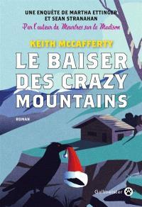 Le baiser des Crazy Mountains : une enquête de Martha Ettinger et Sean Stranahan