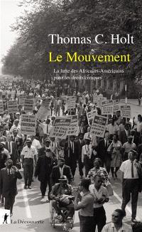 Le mouvement : la lutte des Africains-Américains pour les droits civiques