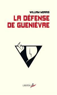 La défense de Guenièvre : la première oeuvre arthurienne féministe = The defence of Guenevere
