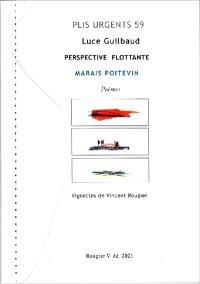 Perspective flottante : Marais poitevin : poèmes