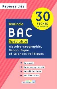 Bac spécialité histoire géographie, géopolitique et sciences politiques : terminale : 30 fiches pratiques
