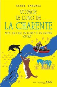Voyage le long de la Charente : avec un chat, un poney et un dauphin (ou pas)