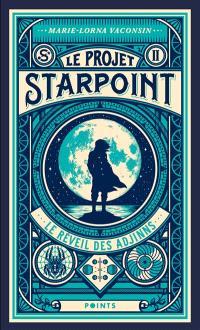 Le projet Starpoint. Volume 2, Le réveil des Adjinns