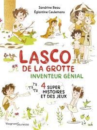 Lasco de la grotte, Inventeur génial : 4 super histoires et des jeux