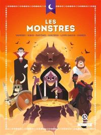 Les monstres : vampires, ogres, fantômes, sorcières, loups-garous, zombies