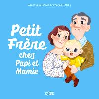 Petit Frère chez Papi et Mamie