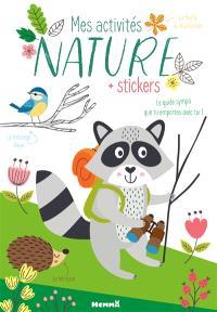 Mes activités nature : + stickers : le guide sympa que tu emportes avec toi !