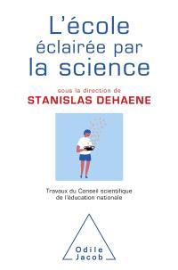 L'école éclairée par la science : travaux du Conseil scientifique de l'Education nationale
