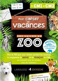Mon cahier de vacances Une saison au zoo, du CM1 au CM2
