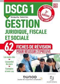DSCG 1, gestion juridique, fiscale et sociale : 62 fiches de révision : réforme expertise comptable 2021-2022