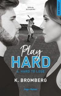 Play hard serie. Volume 4, Hard to lose