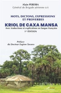 Kriol de Caxa Mansa : mots, dictons, expressions et proverbes : avec traductions et explications en langue française