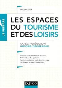 Les espaces du tourisme et des loisirs : Capes, agrégation histoire géographie