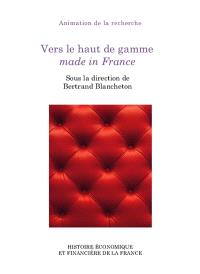 Vers le haut de gamme made in France : colloque des 21 et 22 novembre 2019