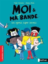Moi & ma super bande. Volume 13, Les agents super secrets