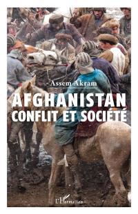 Afghanistan : conflit et société