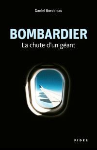 Bombardier  : la chute d'un géant